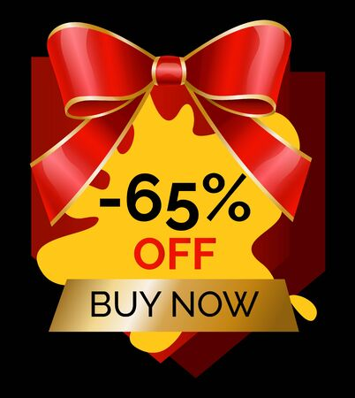 Buy now 65 percent off at store. Promo banner with blot shape and decorative red ribbon bow. Sale and discounts at shops. Proposal at market for shoppers. Clearance and lowering of cost vector
