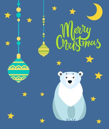 Merry christmas card for winter holidays celebration and greeting. Polar bear and stars, baubles and moon. Calligraphic inscription with decorative font. Grizzly animal and starry night vector