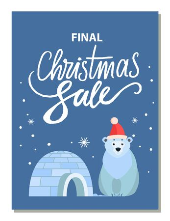 Promotional banner for christmas holidays with calligraphic inscription. Polar bear wearing santa claus hat sitting by igloo made of ice cubes. Falling snowflakes and proposition from shops vector