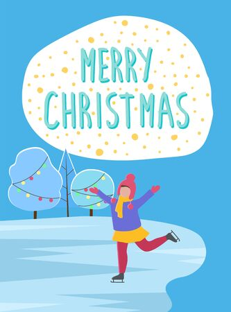 Merry Christmas greeting card with character on ice rink. Skating girl wearing warm clothes gesturing. Trees decorated with garlands and decorations for eve and new year celebration, vector in flat