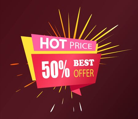 Hot price and best offer for shopping. Discounts in stores, up to 50 percent off. Tag to inform people about sale. Designed caption with promotion, burst on background. Vector illustration in flat