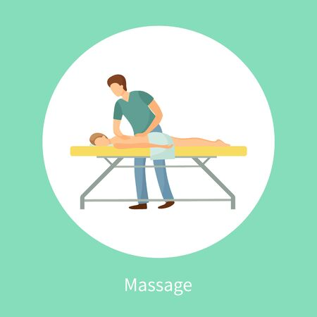 Massage poster with masseuse making relaxing movements on back. Male lying on table in spa salon vector isolated in circle, medical treatment procedure