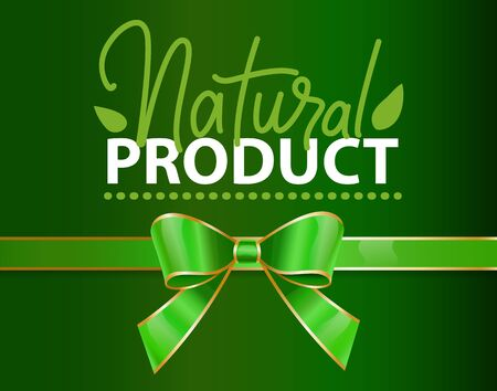 Natural product guarantee for organic production. Decorative ribbon bow and calligraphic inscription with leaf.
