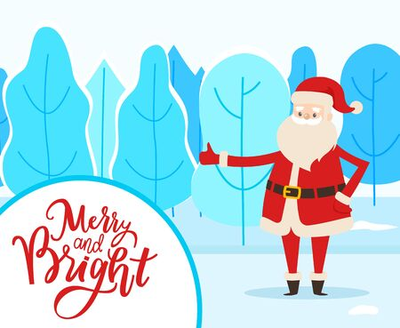 Merry and Bright postcard Santa standing in winter park. Holiday greeting card Claus character near snowy trees. Wish icon with New Year hero wearing traditional costume standing in forest vector