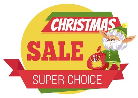 Christmas sale and super choice poster with elf cartoon character holding bag with candies. Winter holiday offer with gnome fairy hero. 向量圖像