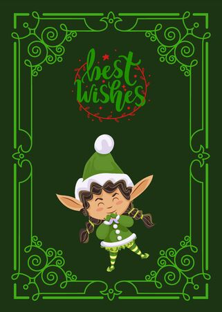 Best wishes greeting card for Christmas holidays celebration. Cute kid girl wearing green costume of pixie. Postcard with frame and ornaments, wreath circle and calligraphic inscription. Vector flat