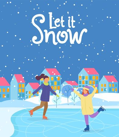 Let it snow greeting card with ice skating personages. Evening cityscape with woman dancing on rink. Buildings and snowing weather in winter. Calligraphic inscription. Sportive girls vector in flat