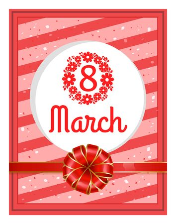 Spring congratulation poster of womens international holiday 8 March. Postcard ladies day decorated by ribbon and bow symbol in red color. Greeting happy festive for female with best wishes vector