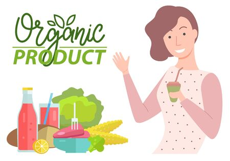 Organic natural product caption. Pretty brunette woman with beverage smiling. Vegetables like corn and salad. Meat, drinks ans bread. Vector illustration flat style Ilustrace