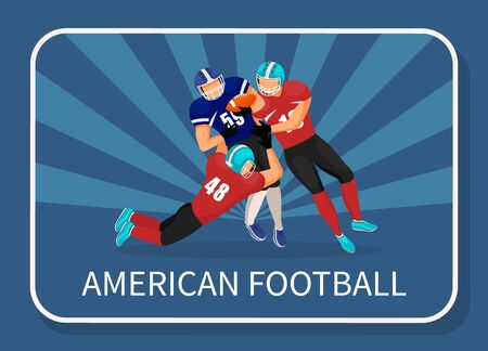 Three footballers from different teams play in american football. Attack or fight between opponents for ball. Rivalry of competition. Picture with capture with name of game. Vector illustration