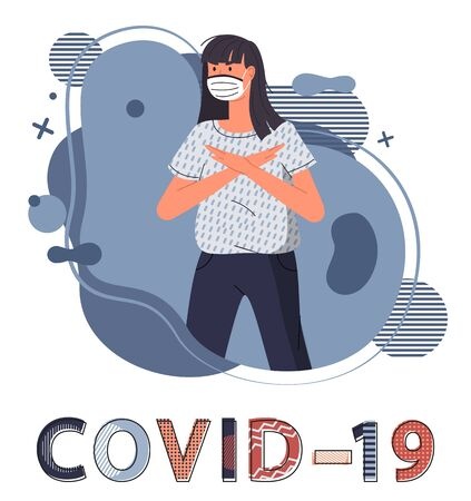 Young woman in mask with crossed hands at chest protesting against spreading covid-19. Blue abstract vector elements at the background. Stop world epidemy concept. Cartoon character in flat style