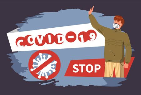 Banner in flat style with text information, stop spreading covid-19. Crossed out sign with virus. Cartoon character in respiratory mask call to prevent world epidemy. Guy protest against coronavirus