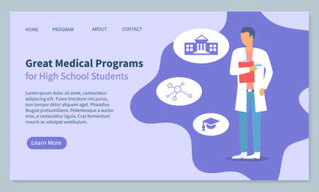 Landing page of website, great medical programs for high school students, medical education. Doctor physician therapist with clipboard. Icon of university, chemistry, education. Medical website