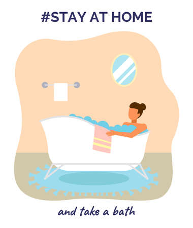 Stay at home and take a bath. Quarantine self-isolation at home.