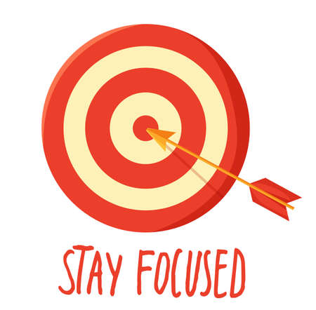 Poster with target, arrow in the center and lettering Stay focused. Motivational banner for self-control. Inspirational slogan phrase for poster under the dartboard with red and white circles