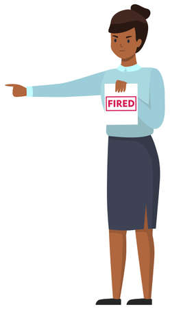 Confused and angry business woman or boss standing holding a sign in hand with the inscription fired. Complaining expressing anger and frustration yelling gesturing with her hands on white background