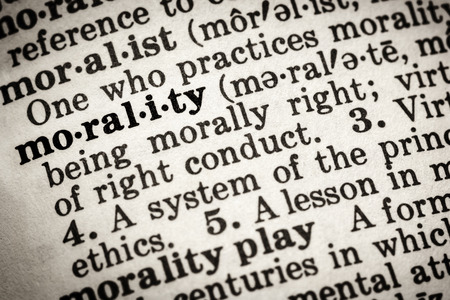 ethics and morals: Dictionary definition of the word morality.