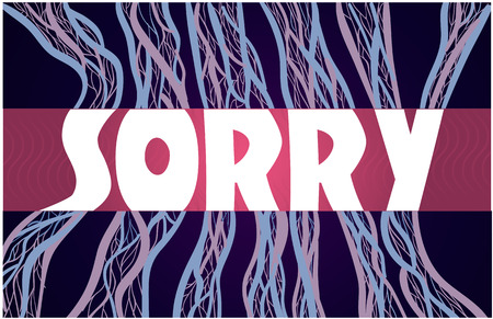 sorry: word sorry in the form of blood vessel