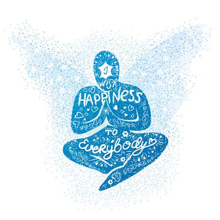 Ilustración del vector con el dibujado a mano inscripción del deseo felicidad a todo el mundo, como un hombre de oración, la meditación, con un deseo de felicidad. cartel de la tipografía creativa. Ilustración de vector
