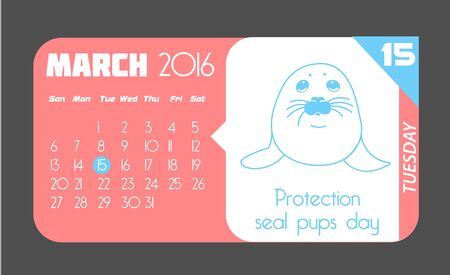 Calendar for each day on March 15. Holiday - Protection seal pups day. In the style of a modern retro Illustration