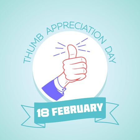 admire: Calendar for each day on February 18. Greeting card. Holiday - Thumb Appreciation Day. Icon in the linear style
