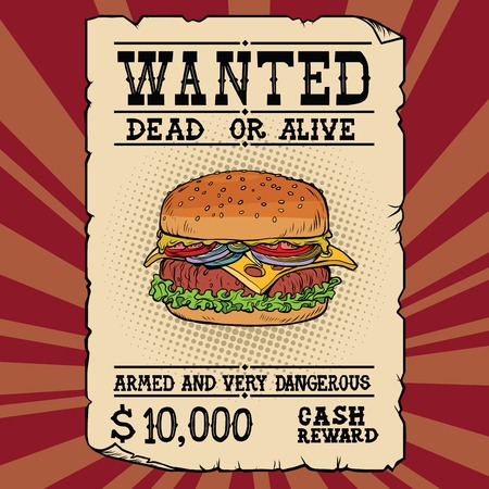 Burger fast food wanted dead or alive. Illustration pop art retro vintage vector. Armed and very dangerous cash reward. Western ad Иллюстрация
