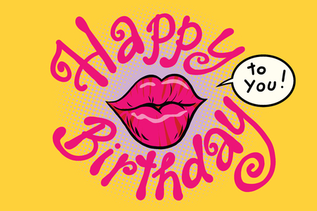 Red lips happy birthday to you. Comic cartoon illustration pop art retro vector Illustration
