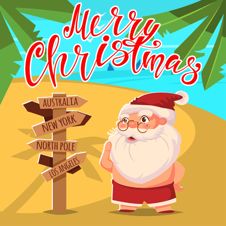Summer Santa Claus on the beach in shorts near a travel wooden sign pointing to New York, North Pole, Australia and Los Angeles. Vector cute cartoon character. Happy Christmas hand draw text. Illustration