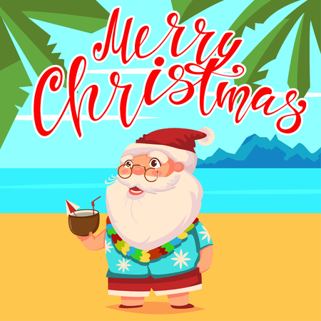 Summer Santa Claus on the beach with palm trees in shorts and a Hawaiian shirt with a coconut cocktail in his hand. Merry Christmas hand draw text. Vector cute cartoon character.