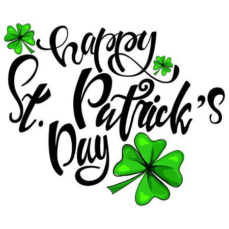 Happy St. Patrick's Day hand drawn text with four leaf clover. Vector illustration isolated on white background. Иллюстрация