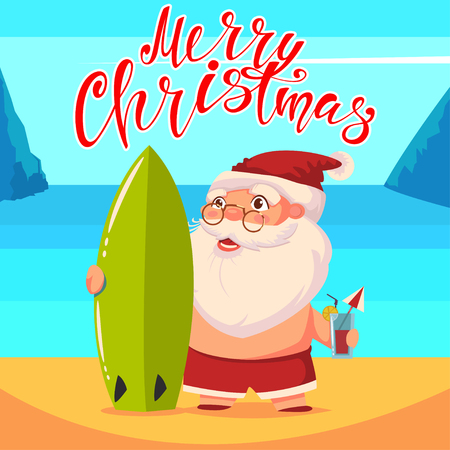 Summer Santa Claus on the beach in shorts with a surfboard and a cocktail in his hand. Vector cute cartoon character. Happy Christmas hand draw text.