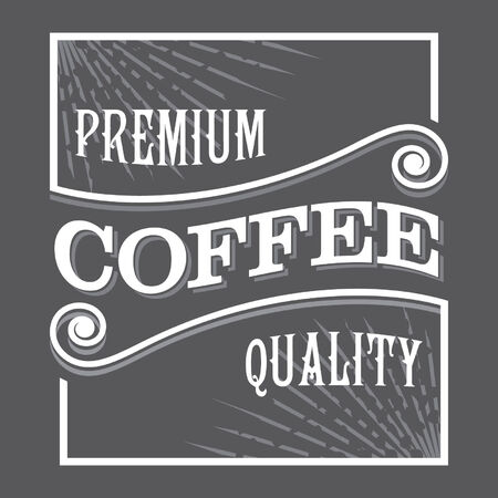 Premium Coffee Quality Label Sign
