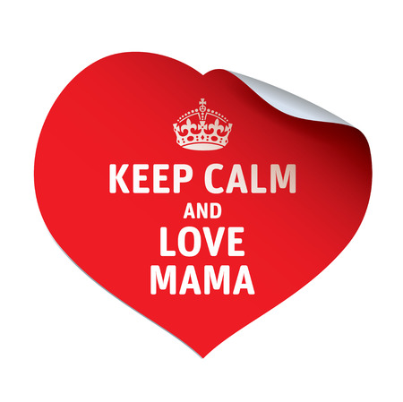 mama: Heart. Red vector sticker KEEP CALM and LOVE MAMA
