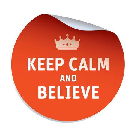 belive: ORANGE vector sticker KEEP CALM AND Belive