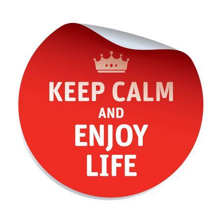 enjoy life: Red vector sticker KEEP CALM AND ENJOY LIFE