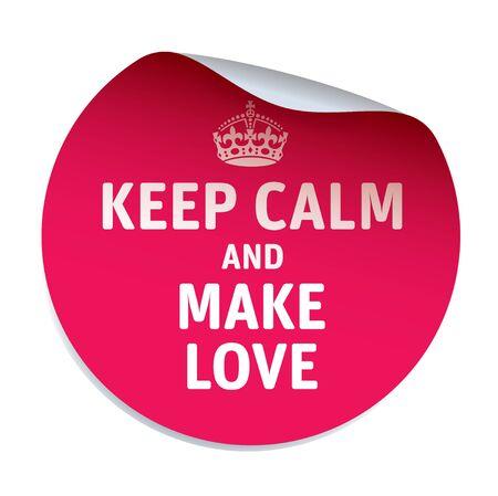 hacer el amor: Etiqueta vector rojo guarda calma y hacer el amor