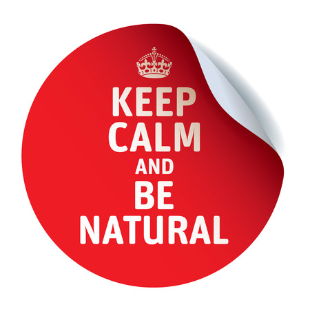 crone: Red vector sticker KEEP CALM AND BE NATURAL