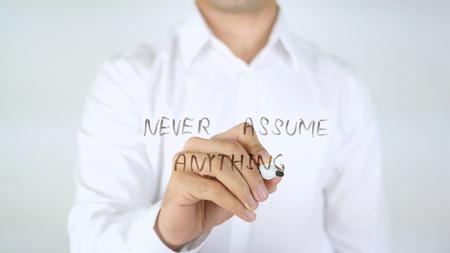 Never Assume Anything, Man Writing on Glass