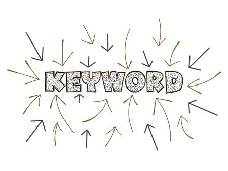 Keywords research for SEO, arrows pointing to the word Keyword at the center. Hand-drawn illustration for business design isolated on white