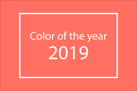 Living coral color of the year 2019 white frame simple lettering. trendy color . EPS 10