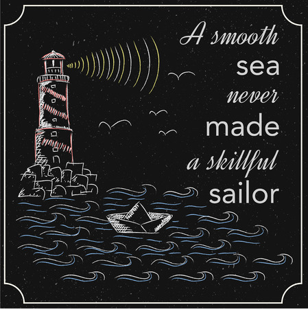 educated: English motivation saying. Encouraging quotes. A smooth sea never made a skillful sailor. Vintage and chalkboard background. Blackboard. Print for t-shirts and posters.