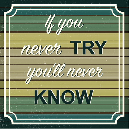 English motivation saying. Encouraging quotes. If you never try you'll never know. Vintage and retro background. Pastel colors. Print for t-shirts and posters. 矢量图像