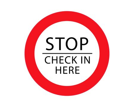 Stop Check In Here Sign Isolated On White Background. Caution Symbol Modern Simple Vector Icon Illustration