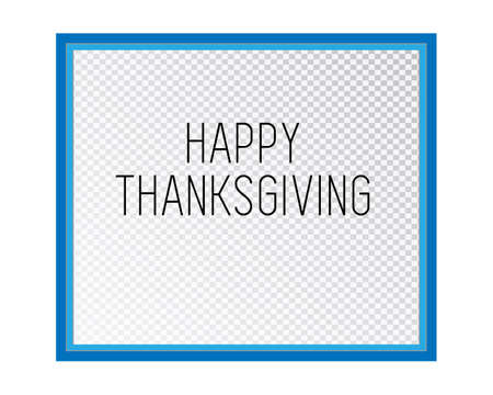 Empty photo frame isolated with Happy Thanksgiving text on a transparent background. Vector illustration for your design.