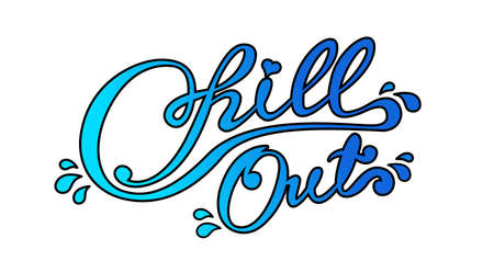 Chill out lettering . Isolated on white background slogan Ilustración de vector