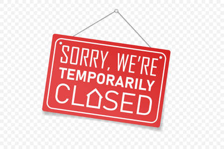 We're closed hanging sign. Red Sign for door. Sorry we're temporarily closed text. Vector realistic illustration