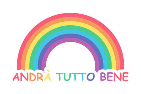 Everything will be fine in italian. Andra tutto bene. Inspirational text to overcome coronavirus pandemic. Simple Rainbow and color text doodle icon. Vector illustration isolated on white background