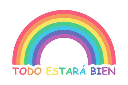 Everything will be fine in spanish. Todo estara bien. Inspirational text to overcome coronavirus pandemic. Simple Rainbow and color text doodle icon. Vector illustration isolated on white background Illustration