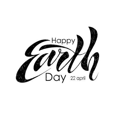Beau texte manuscrit, calligraphie, lettrage Happy Earth Day le 22 avril sur fond blanc. Illustration vectorielle pour carte de voeux, affiche, logo, bannière. La couleur noire. EPS10.