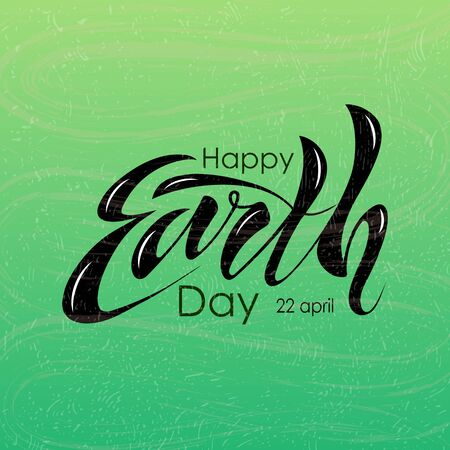Beautiful handwritten text, calligraphy, lettering Happy Earth Day on April 22 on a textured background. Vector illustration for greeting card, poster, logo, banner. Color, black. EPS10. Vectores